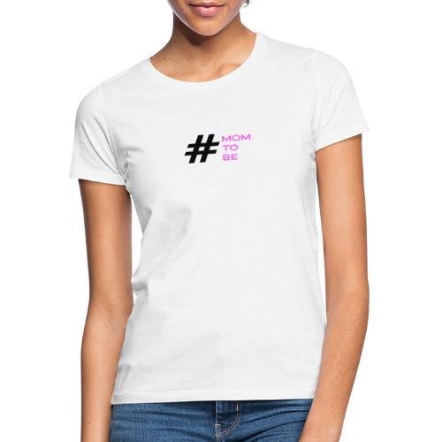 mom to be - rosa - Frauen T-Shirt