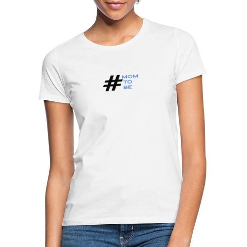 mom to be - blau - Frauen T-Shirt