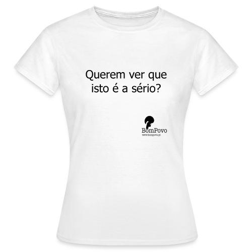 queremverqueistoeaserio - Women's T-Shirt