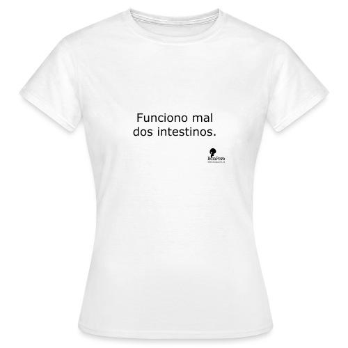 Funciono mal dos intestinos. - Women's T-Shirt
