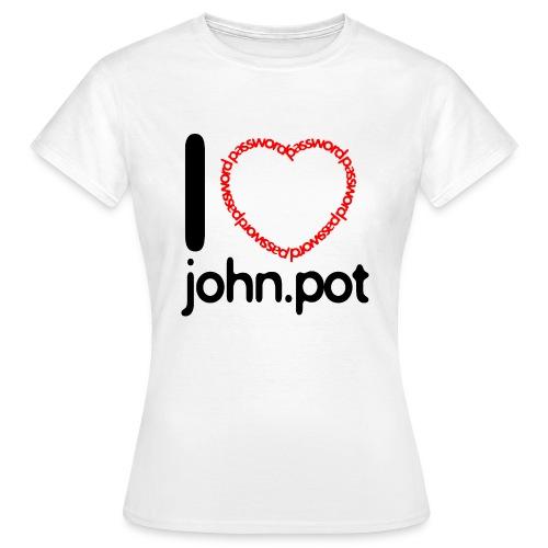I Love John.pot - Women's T-Shirt