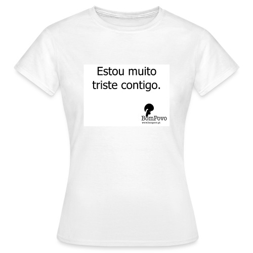 estoumuitotristecontigo - Women's T-Shirt