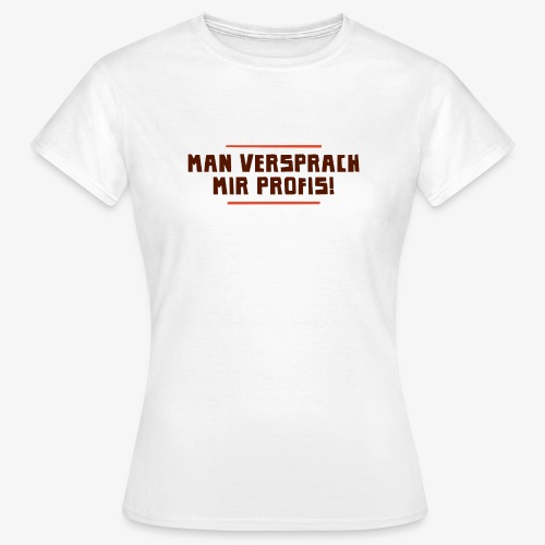 profis 4c 01 png - Frauen T-Shirt