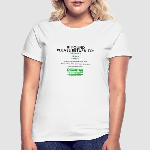 Dignitas - If found please return joke design - Women's T-Shirt