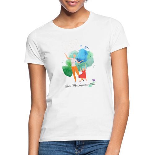 You're My Inspiration Mom - T-shirt dam