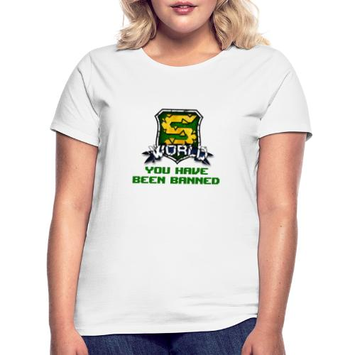 YOU HAVE BEEN BANNED ! - T-shirt Femme