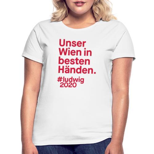 Unser Wien in besten Händen. - Frauen T-Shirt