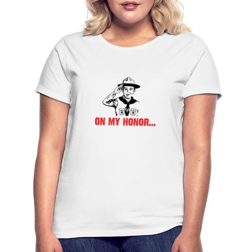 On my Honor... - T-shirt Femme