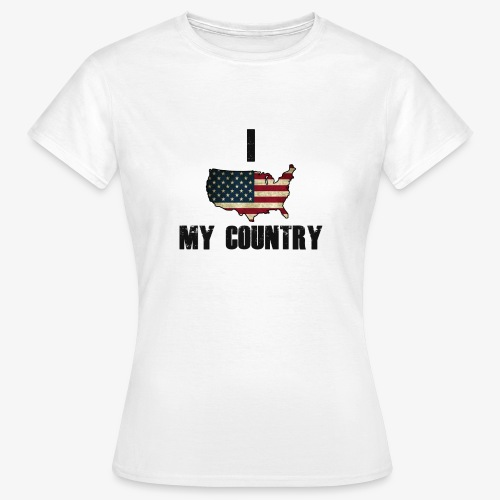 I love my country - Vrouwen T-shirt
