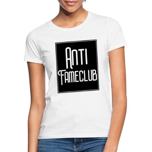 Anti FameClub - Frauen T-Shirt