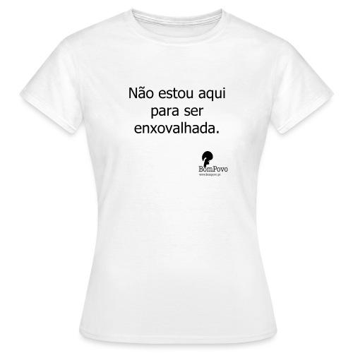 naoestouaquiparaserenxovalhada - Women's T-Shirt