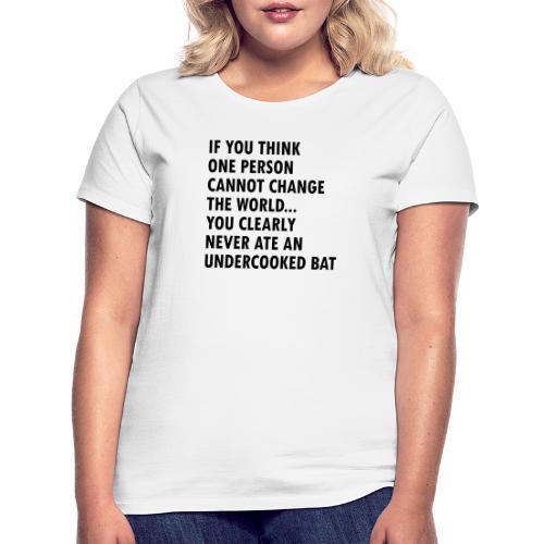 Undercooked bat - Women's T-Shirt