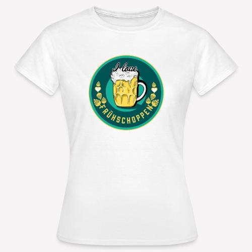 I love Frühschoppen - Frauen T-Shirt