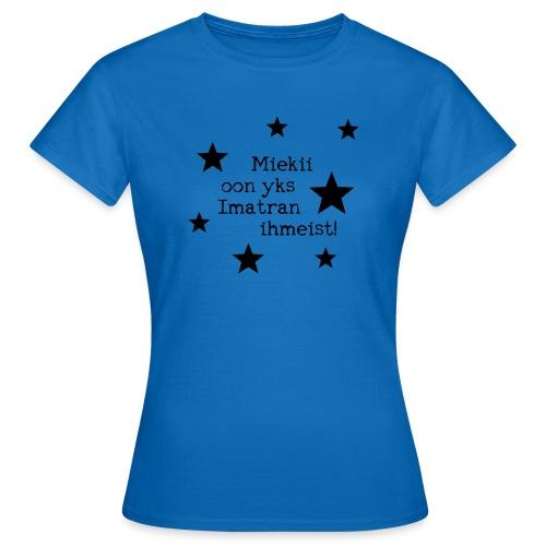 Miekii oon yks Imatran Ihmeist lasten t-paita - Naisten t-paita
