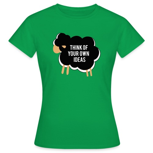 Think of your own idea! - Women's T-Shirt