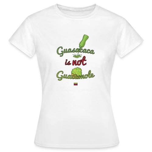 Guasacaca is not Guacamole (with flag) - Camiseta mujer