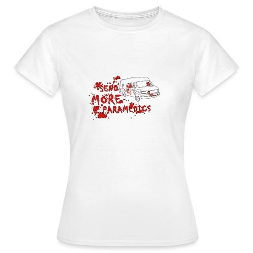 Send More Paramedics - Women's T-Shirt