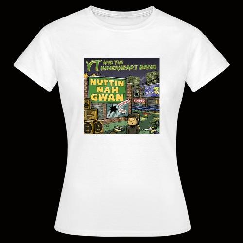 NUTTIN NAH GWAN - Women's T-Shirt