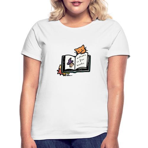 L'automne, c'est pour les livres ! - Frauen T-Shirt