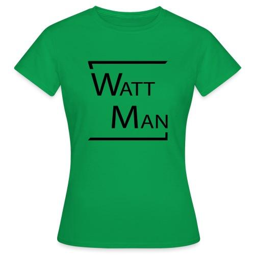 Watt Man - Vrouwen T-shirt