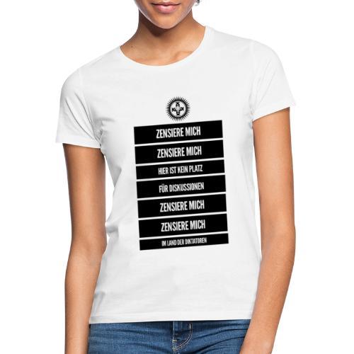 Zensiere Mich - Frauen T-Shirt
