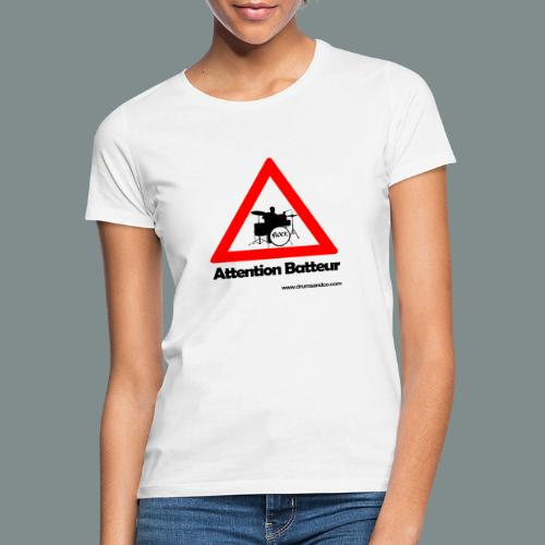 Attention batteur - cadeau batterie humour - T-shirt Femme