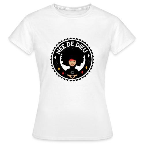 Née de Dieu - T-shirt Femme