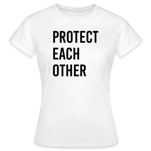 protect each other - Corona Mask - Frauen T-Shirt