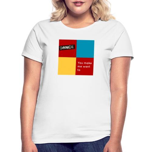Dance - Frauen T-Shirt