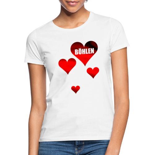 Böhlen ist herzlich. - Frauen T-Shirt