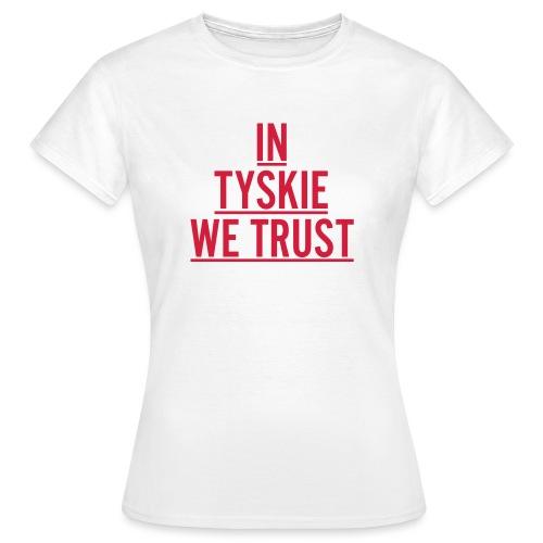 in tyskie we trust - Frauen T-Shirt