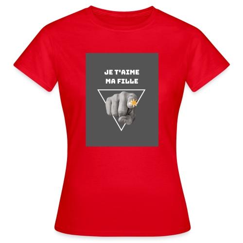 Je t'aime ma fille - T-shirt Femme