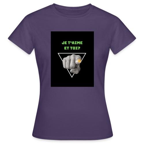 Je t'aime et toi? - T-shirt Femme