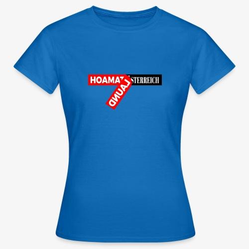 hoamatlaund tagloose und Österreich - Frauen T-Shirt
