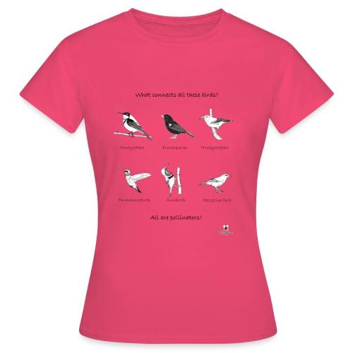 Birds pollinators! - Camiseta mujer