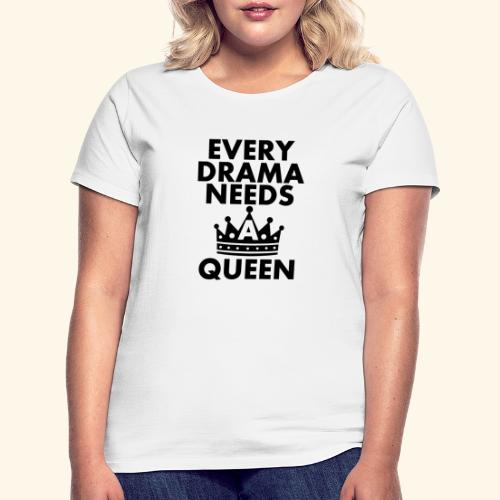 EVERY DRAMA black png - Women's T-Shirt