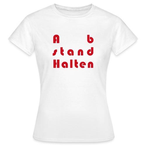 Abstandhalten - Frauen T-Shirt
