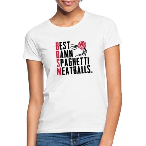 Best Damn Spaghetti - Naisten t-paita