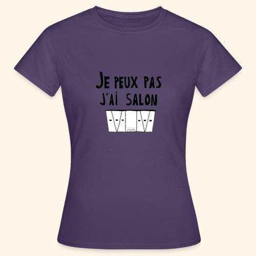 Je peux pas j'ai salon - T-shirt Femme