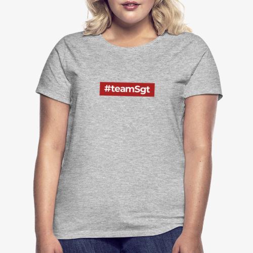 #teamSgt - Vrouwen T-shirt