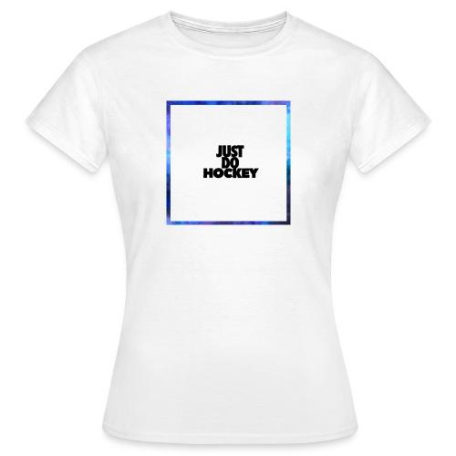 JUSTDOHOCKEY - Vrouwen T-shirt