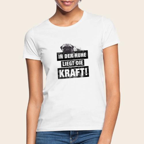Mops Ruhe - Frauen T-Shirt