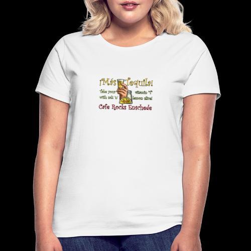 ¡Mas Tequila! - Vrouwen T-shirt