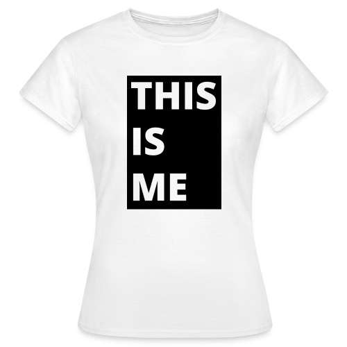 This is me - T-shirt dam