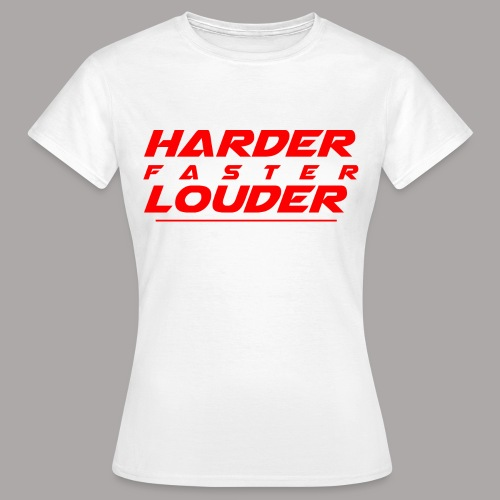Harder Faster Louder Tekst Red - Vrouwen T-shirt