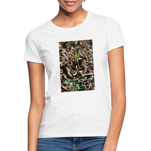 Hege die zarte Pflanze - Frauen T-Shirt