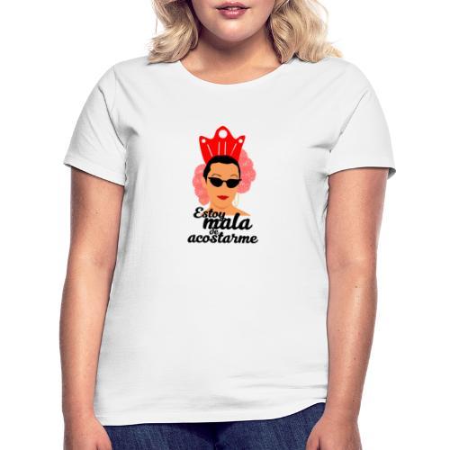ESTOY MALA DE ACOSTARME - Camiseta mujer