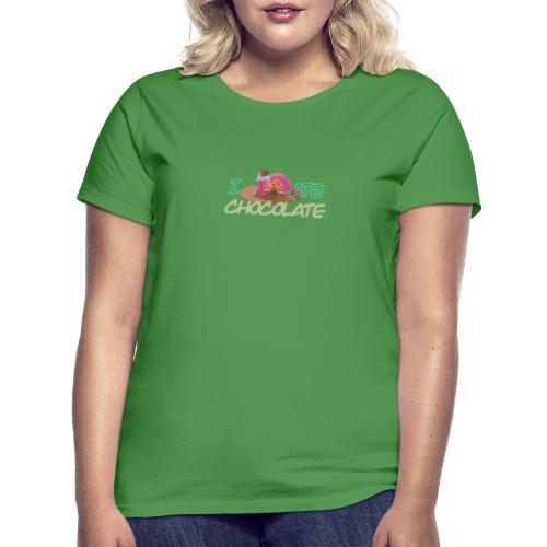 I hate chocolate - Dame-T-shirt
