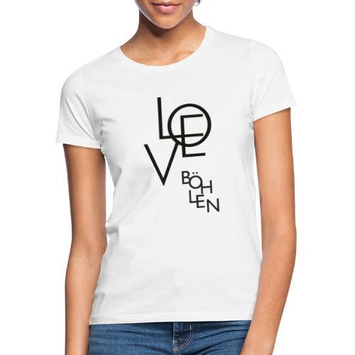 Love & Böhlen - Frauen T-Shirt