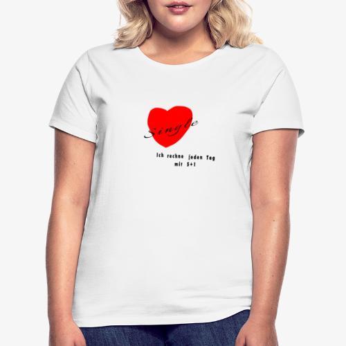 Single - Frauen T-Shirt